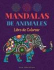 Mandalas de Animales Libro de Colorear: Libro para colorear con increíbles y relajantes mandalas para adolescentes y adultos, diseños de animales que Cover Image