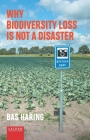 Why Biodiversity Loss Is Not a Disaster Cover Image
