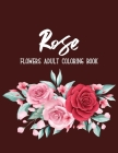 Rose Flowers Coloring Book: An Adult Coloring Book with Flower Collection, Bouquets, Stress Relieving Floral Designs for Relaxation Cover Image