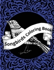 Songbirds Coloring Book: Beautiful Birds Coloring Book Cover Image