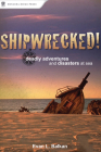 Shipwrecked!: Deadly Adventures and Disasters at Sea Cover Image