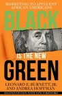 Black is the New Green: Marketing to Affluent African Americans Cover Image
