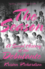 The Season: A Social History of the Debutante Cover Image