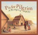 P Is for Pilgrim: A Thanksgiving Alphabet (Sleeping Bear Alphabets) Cover Image