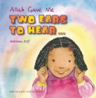 Allah Gave Me Two Ears to Hear (Allah the Maker) Cover Image