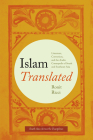 Islam Translated: Literature, Conversion, and the Arabic Cosmopolis of South and Southeast Asia (South Asia Across the Disciplines) Cover Image