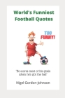 World's Funniest Football Quotes Cover Image