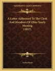 A Letter Addressed To The Clerk And Members Of Ohio Yearly Meeting (1857) Cover Image