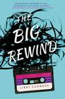 The Big Rewind: A Novel Cover Image