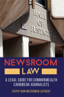 Newsroom Law: A Legal Guide for Commonwealth Caribbean Journalists Cover Image