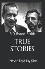 True Stories: I Never Told My Kids Cover Image