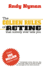 The Golden Rules of Acting: That Nobody Ever Tells You Cover Image