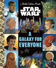 A Galaxy for Everyone (Star Wars) (Little Golden Book) Cover Image
