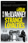 Strange Loyalties (Laidlaw Trilogy #3) Cover Image