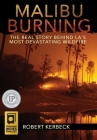 Malibu Burning: The Real Story Behind LA's Most Devastating Wildfire Cover Image