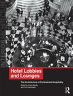 Hotel Lobbies and Lounges: The Architecture of Professional Hospitality (Interior Architecture) Cover Image
