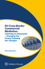 Eu Cross-Border Commercial Mediation: Listening to Disputants - Changing the Frame; Framing the Changes Cover Image