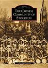 The Chinese Community of Stockton (Images of America (Arcadia Publishing)) Cover Image