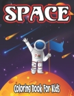 Space Coloring Book for Kids: coloring and activity book for kids ages 4-8 Cover Image