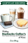 Copycat Recipes: Making Starbucks Coffee's Most Popular Beverage and Food Recipes at Home ***BLACK AND WHITE EDITION*** Cover Image