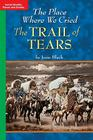 Timelinks: Grade 5, on Level, the Place Where We Cried: The Trail of Tears (Set of 6) (Older Elementary Social Studies) Cover Image