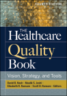 The Healthcare Quality Book: Vision, Strategy, and Tools, Fourth Edition Cover Image