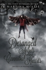 Deranged Angels and Cannibal Hearts (Dead Things #3) Cover Image