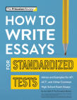 How to Write Essays for Standardized Tests: Advice and Examples for AP, ACT, and Other Common High School Exam Essays (College Test Preparation) Cover Image