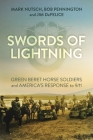 Swords of Lightning: Green Beret Horse Soldiers and America's Response to 9/11 Cover Image