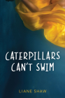 Caterpillars Can't Swim Cover Image