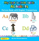 My First Scottish Gaelic Alphabets Picture Book with English Translations: Bilingual Early Learning & Easy Teaching Scottish Gaelic Books for Kids Cover Image