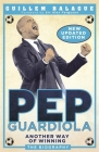 Pep Guardiola: Another Way of Winning: The Biography Cover Image