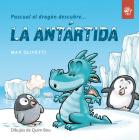 Pascual el dragón descubre la Antártida (Pascual el dragón descubre el mundo) Cover Image