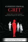Constitutional Grit: Using Grit as the Catalyst for Female Equity in the C Suite Cover Image