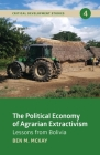 The Political Economy of Agrarian Extractivism: Lessons from Bolivia Cover Image