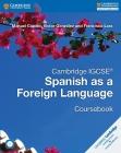Cambridge IGCSE Spanish as a Foreign Language Coursebook (Cambridge International Igcse) Cover Image
