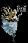 Bravely Default II Guide: Walkthrough, Tips, Cheats, How To do and More... Cover Image