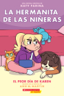 La hermanita de las niñeras #3: El peor día de Karen (Karen's Worst Day) (Baby-Sitters Little Sister Graphix #3) Cover Image