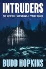 Intruders: The Incredible Visitations at Copley Woods Cover Image