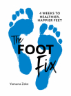 The Foot Fix: 4 Weeks to Healthier, Happier Feet Cover Image