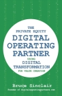 The Private Equity Digital Operating Partner: How to Use Digital Transformation for Value Creation Cover Image