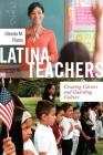 Latina Teachers: Creating Careers and Guarding Culture (Latina/O Sociology #3) Cover Image