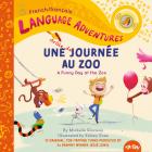 Une Drôle de Journée Au Zoo (a Funny Day at the Zoo, French / Français Language Edition) Cover Image