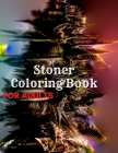 Stoner Coloring Book for Adults: The Stoner's Psychedelic Coloring Book Cover Image