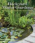 Backyard Water Gardens: How to Build, Plant & Maintain Ponds, Streams & Fountains Cover Image