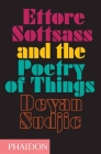 Ettore Sottsass and the Poetry of Things Cover Image