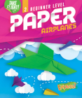 Beginner Level Paper Airplanes Cover Image