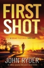 First Shot: An utterly gripping fast-paced action thriller Cover Image