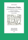 Unbeaten Paths: Theological Reflections on Times of Transition: Living on the Periphery, Crossing Borders, Building Bridges. Revised Edition (Narrative Missiology / Missiologie narra) Cover Image