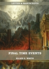 Final Time Events: : (Last Day Events, prophecies fulfilled, prepare for the last days, country living). Cover Image